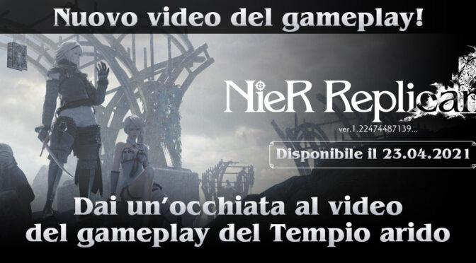 Nuovo Video di gameplay del Tempio Arido di Nier Replicant